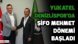 Denizlispor'da Şifo Mehmet dönemi başladı