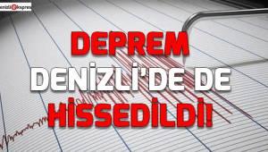 Deprem Denizli'de de hissedildi!