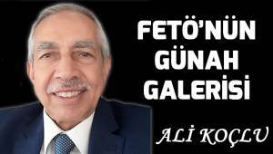 FETÖ'NÜN GÜNAH GALERİSİ