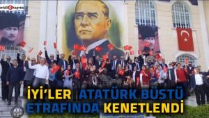 İYİ'ler Atatürk büstü etrafında kenetlendi