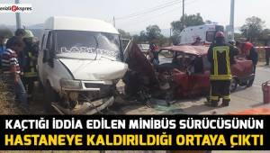 Kaçtığı iddia edilen minibüs sürücüsünün hastaneye kaldırıldığı ortaya çıktı