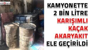 Kamyonette 2 bin litre karışımlı kaçak akaryakıt ele geçirildi