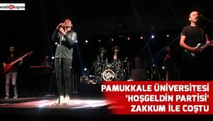 Pamukkale Üniversitesi 'Hoşgeldin Partisi' Zakkum ile coştu