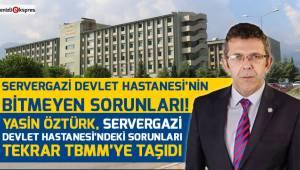 Servergazi Devlet Hastanesi'nin bitmeyen sorunları!