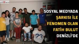 Sosyal medyada şarkısı ile fenomen olan Fatih Bulut Denizli'de