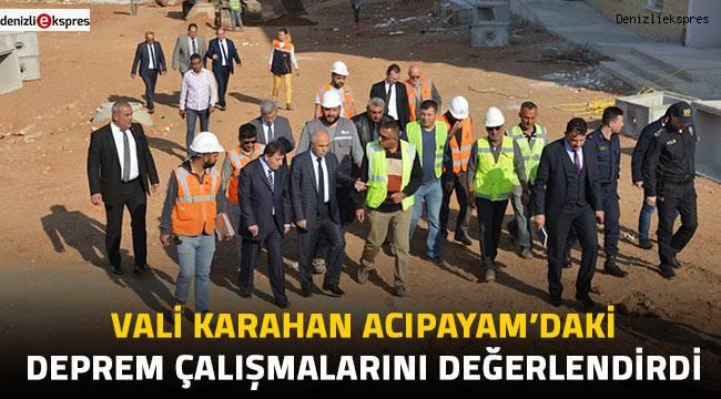 Vali Karahan Acıpayam'daki deprem çalışmalarını değerlendirdi