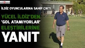 Yücel İldiz'den 'gol atamıyorlar' eleştirilerine yanıt
