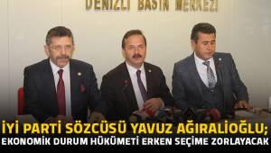 Ağıralioğlu; Ekonomik durum Hükümeti erken seçime zorlayacak