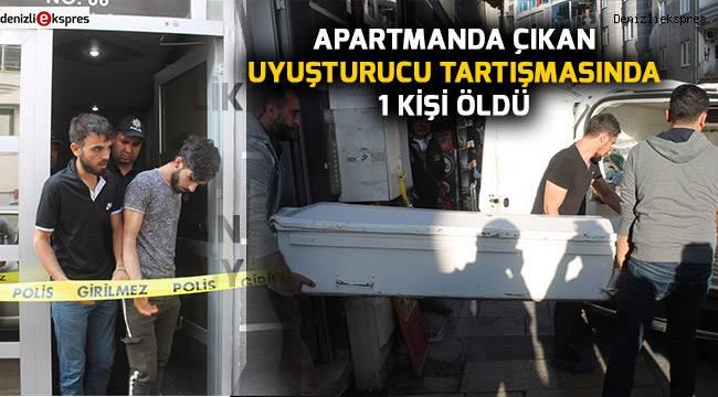 Apartmanda çıkan uyuşturucu tartışmasında 1 kişi öldü