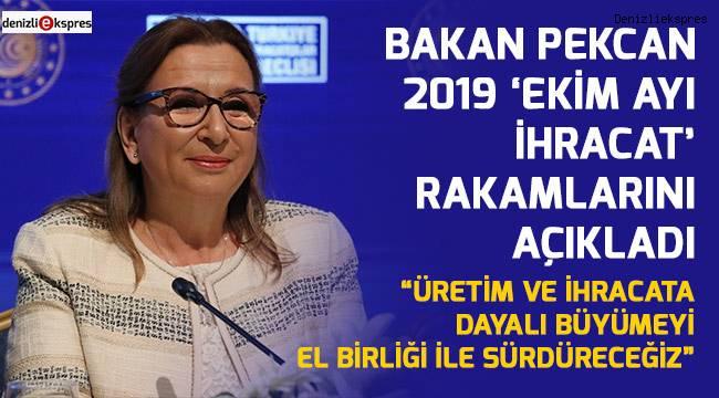 Bakan Pekcan 2019 'Ekim Ayı İhracat' rakamlarını açıkladı