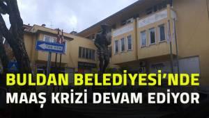 Buldan Belediyesi'nde maaş krizi devam ediyor.