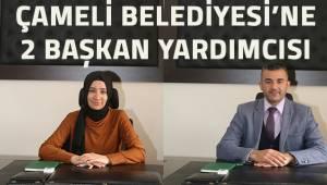 Çameli Belediyesi'ne 2 başkan yardımcısı görevlendirildi