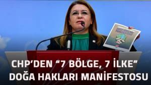 "CHP'DEN ""7 BÖLGE 7 İLKE"" DOĞA HAKLARI MANİFESTOSU"
