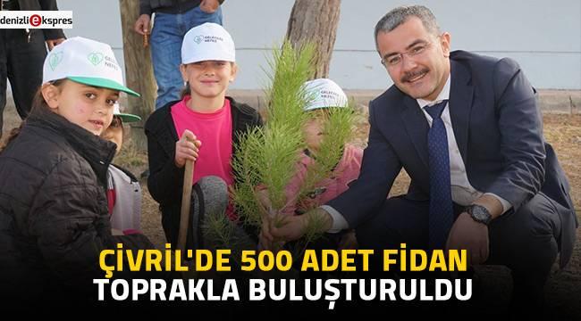 Çivril'de 500 adet fidan toprakla buluşturuldu