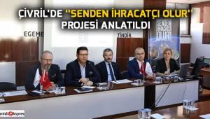 Çivril'de ''Senden İhracatçı Olur'' projesi anlatıldı