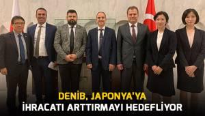 DENİB, Japonya'ya ihracatı arttırmayı hedefliyor