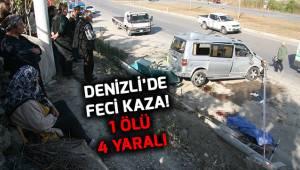 Denizli'de feci kaza: 1 ölü 4 yaralı