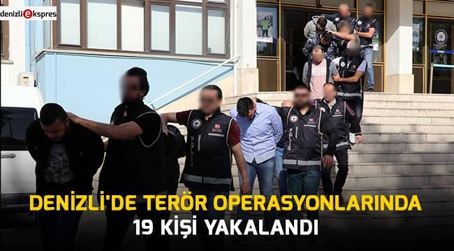Denizli'de terör operasyonlarında 19 kişi yakalandı