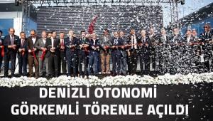 Denizli OTONOMİ görkemli törenle açıldı