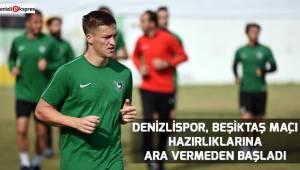 Denizlispor, Beşiktaş maçı hazırlıklarına ara vermeden başladı