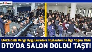 DTO'DA SALON DOLDU TAŞTI