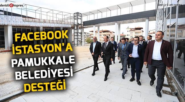 Facebook İstasyon'a Pamukkale Belediyesi desteği