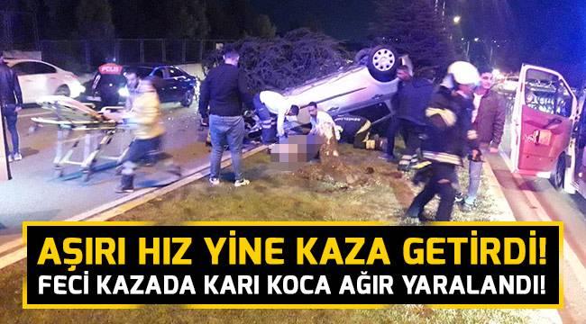 Feci kazada karı koca ağır yaralandı