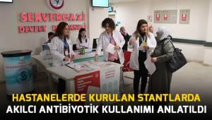 Hastanelerde kurulan stantlarda akılcı antibiyotik kullanımı anlatıldı