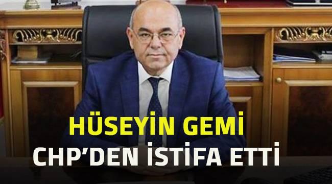 Hüseyin Gemi CHP'den istifa etti