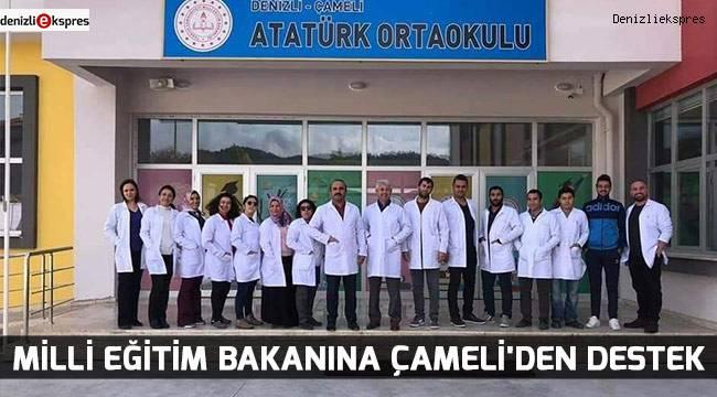 MİLLİ EĞİTİM BAKANINA ÇAMELİ'DEN DESTEK