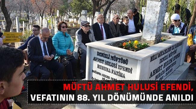 Müftü Ahmet Hulusi Efendi, vefatının 88. yıl dönümünde anıldı