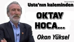 OKTAY HOCA...