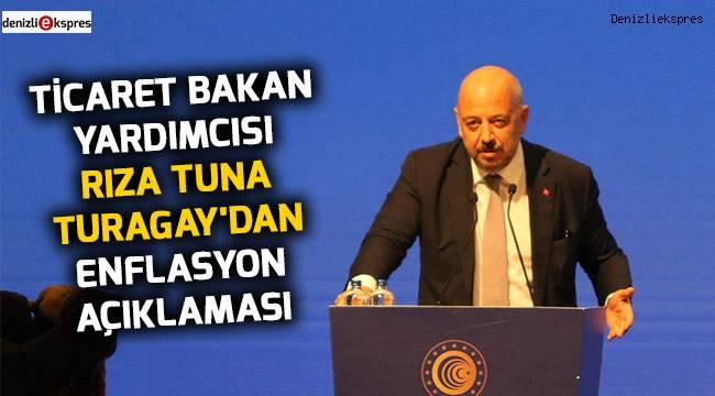 Ticaret Bakan Yardımcısı Rıza Tuna Turagay'dan enflasyon açıklaması