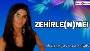 Zehirle(n)me!