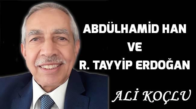 Abdülhamid Han ve R. Tayyip Erdoğan