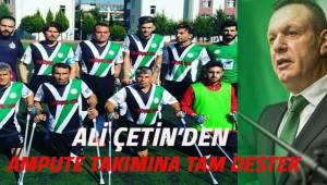 Ali Çetin'den; Denizli Ampute Futbol Takımına tam destek