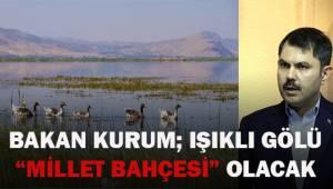 Bakan Kurum; Çivril Işıklı Gölü,