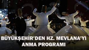Büyükşehir'den Hz. Mevlana'yı anma programı