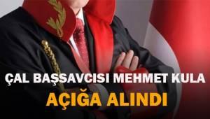 Çal Başsavcısı Mehmet Kula, açığa alındı