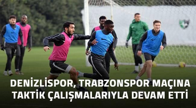 Denizlispor, Trabzonspor maçına taktik çalışmaları ile devam etti
