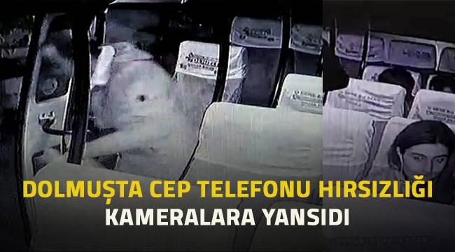 Dolmuşta cep telefonu hırsızlığı güvenlik kamerasında