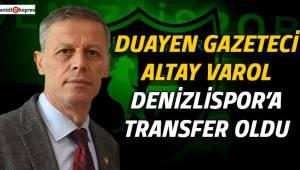 Duayen Gazeteci Altay Varol, Denizlispor'a transfer oldu