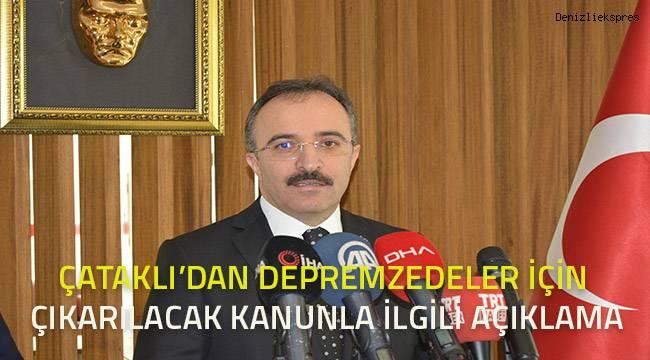 İçişleri Bakanı Yardımcısı Çataklı'dan depremzedeler için çıkarılacak kanunla ilgili açıklama