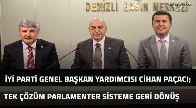 İyi Parti Genel Başkan Yardımcısı Cihan Paçacı; tek çözüm parlamenter sisteme geri dönüş