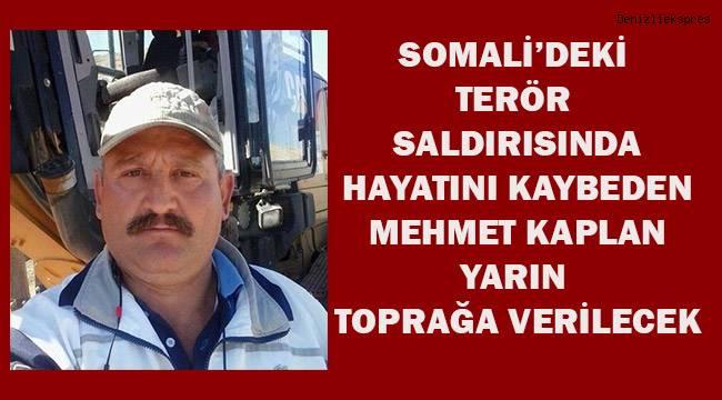 Somali'deki terör saldırısında ölen Mehmet Kaplan yarın toprağa verilecek