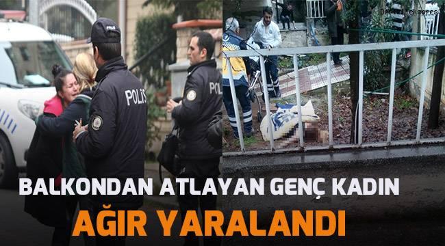 Balkondan atlayan kadın mahallelinin tüm çabalarına rağmen bahçeye düşerek ağır yaralandı