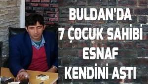 Buldan'da 7 çocuklu esnaf kendini astı
