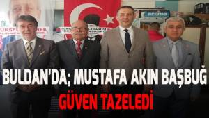 CHP Buldan'da Mustafa Akın Başbuğ güven tazeledi