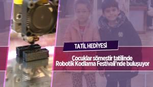 Çocuklar sömestir tatilinde Robotik Kodlama Festivali'nde buluşuyor