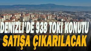 Denizli'de 938 TOKİ konutu satışa çıkarılacak